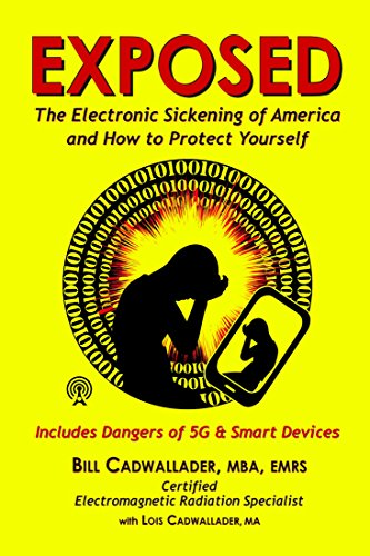 EXPOSED: The Electronic Sickening of America and How to Protect Yourself, Including 5G and Smart Devices (English Edition)