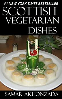 Top 30 SCOTTISH VEGETARIAN Recipes in Just And Only 3 Steps (English Edition) par [Akhonzada, Samar]