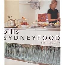 Bill's Sydney Food by Bill Granger (2000-08-01)