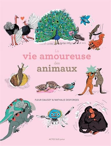 La vie amoureuse des animaux par Fleur Daugey, Nathalie Desforges