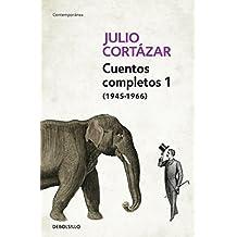 Cuentos Completos 1 (1945-1966). Julio Cortázar / Complete Short Stories, Book 1, (1945-1966) Julio Cortazar (CONTEMPORANEA, Band 26201)