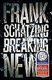 Breaking News: Roman (Hochkaräter) - Frank Schätzing