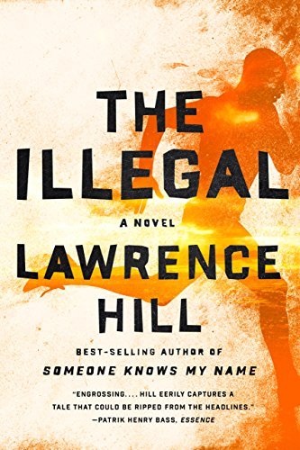 The Illegal: A Novel (English Edition) eBook: Lawrence Hill ...