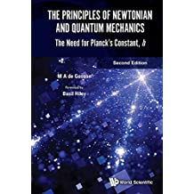 The Principles of Newtonian and Quantum Mechanics:The Need for Planck's Constant, h (English Edition)