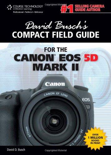 David Busch's Compact Field Guide for the Canon Eos 5D Mark II Canon Usa Eos 5d