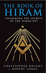 The Book Of Hiram: Unlocking the Secrets of the Hiram Key by Christopher Knight (2004-02-05)