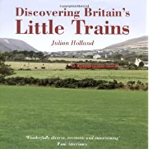 Discovering Britain's Little Trains (AA Illustrated Reference)