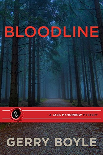 Bloodline (Jack Mcmorrow Mystery) by Gerry Boyle (2014-11-11)