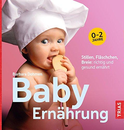 Baby-Ernährung: Stillen, Fläschchen, Breie: richtig und gesund ernährt