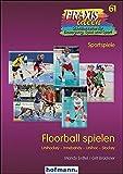 Floorball spielen: Unihockey - Innebandy - Unihoc - Stockey (Praxisideen - Schriftenreihe für...
