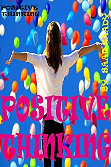 Epub Gratis Positive thinking/Positive thinking, optimism is the first steps to achieve success, an effective habits and behaviors acquired from the community surrounding the individual,