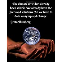 The climate crisis has already been solved. We already have the facts and solutions. All we have to do is wake up: Greta Thunberg themed ... 80 pages of A4 lined paper with margins.