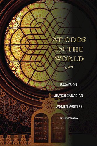 At Odds in the World: Essays on Jewish Canadian Women Writers (English Edition)