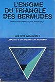 L'enigme du triangle des bermudes: une force surnaturelle ? Le mystère le plus inquiétant des profondeurs