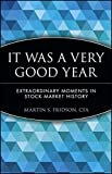It Was A Very Good Year: Extraordinary Moments in Stock Market History (Wiley Investment)