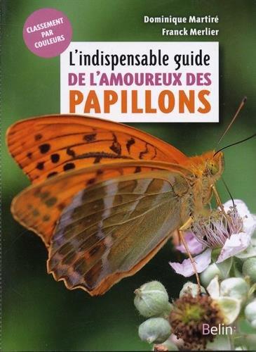 L'indispensable guide de l'amoureux des papillons par