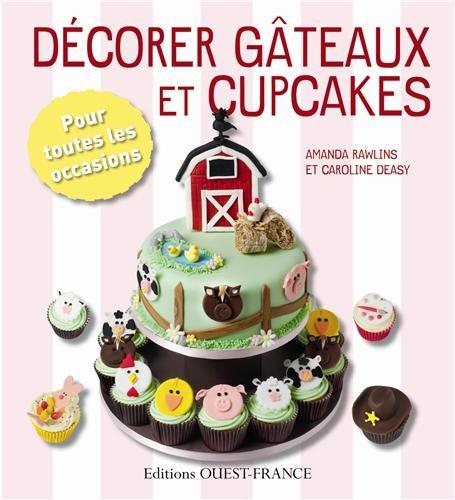 Décorer gâteaux et cupcakes : Pour toutes les occasions