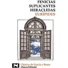 Fenicias. Suplicantes. Heraclidas (El Libro De Bolsillo - Bibliotecas Temáticas - Biblioteca De Clásicos De Grecia Y Roma)