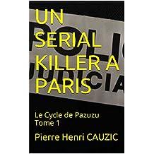 UN SERIAL KILLER A PARIS: Le Cycle de Pazuzu Tome 1