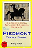 Piedmont Travel Guide: Sightseeing, Hotel, Restaurant & Shopping Highlights