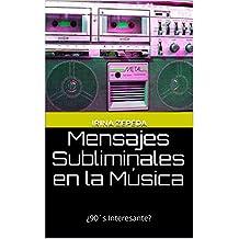 Mensajes Subliminales en la Música: ¿90´s Interesante?