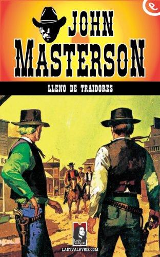 Lleno de traidores (Colección Oeste) por John Masterson