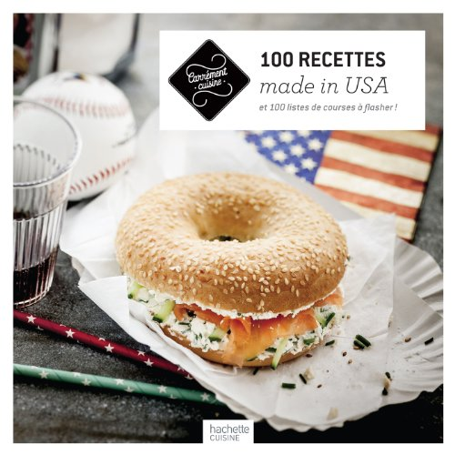 100 recettes made in USA: et 100 listes de courses à flasher ! par Collectif