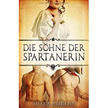 Die Söhne der Spartanerin: Gesamtausgabe