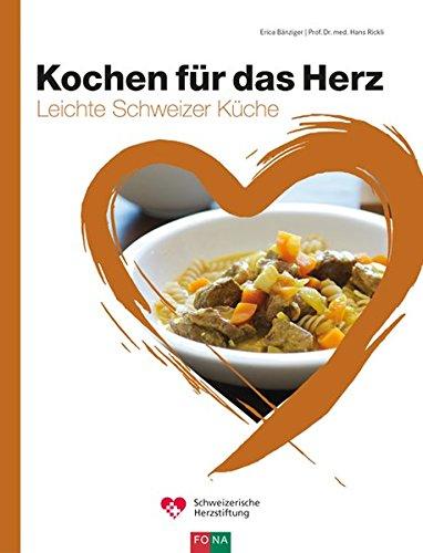 Kochen für das Herz: Schweizer Küche