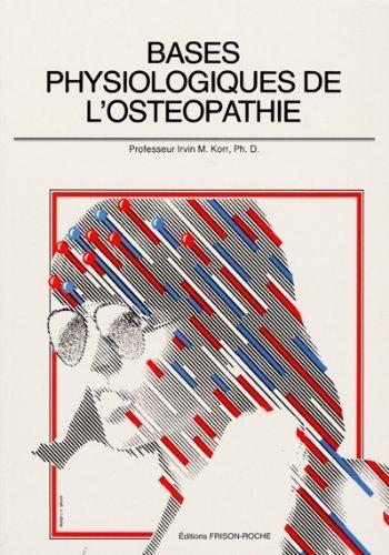 Bases physiologiques de l'ostopathie de I.-M. Korr (1996) Broch