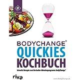 BodyChange® Quickies Kochbuch: Schnelle Rezepte zum Bestseller-Abnehmprogramm BodyChange®