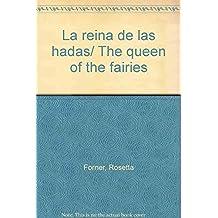 La reina de las hadas/ The queen of the fairies