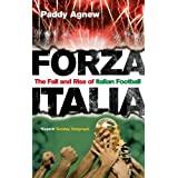 Forza Italia: The Fall and Rise of Italian Football by Agnew, Paddy (2007) Taschenbuch
