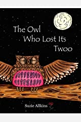 The Owl Who Lost Its Twoo Paperback