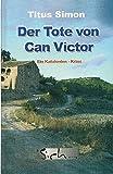 Der Tote von Can Victor: Ein Katalonien-Krimi (Krimireihe von Titus Simon) - Titus Simon