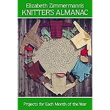Elizabeth Zimmermann's Knitter's Almanac (Dover Knitting, Crochet, Tatting, Lace) by Elizabeth Zimmermann (1981-10-01)