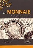 La Monnaie Fonctions Mécanismes et Évolutions...