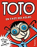 Toto en fait des kilos