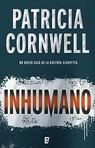 Inhumano par Patricia Cornwell