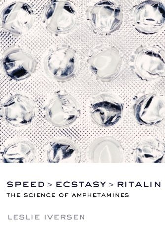 speed-ecstasy-ritalin-the-science-of-amphetamines-by-leslie-iversen-2008-03-15