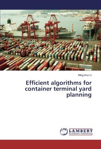 Efficient algorithms for container terminal yard planning De Li Container