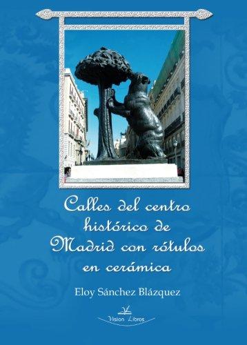 Calles del centro histórico de Madrid con rótulos en cerámica por Eloy Sánchez Blázquez