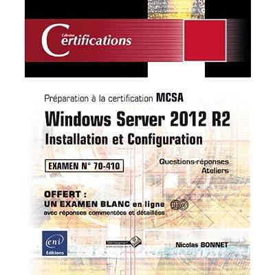 Windows Server 2012 R2 - Installation et Configuration - Préparation à la certification MCSA - Examen 70-410