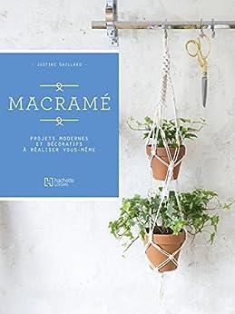 Macramé : Projets modernes et décoratifs à réaliser vous-même (Loisirs créatifs)
