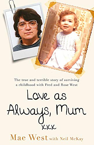 xxx: The true and terrible story of surviving a childhood with Fred and Rose West ()