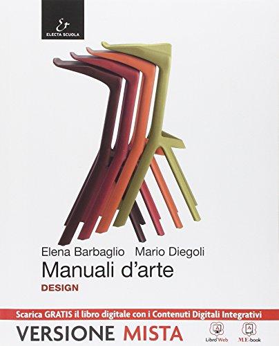 Manuali d'arte. Design. Con Atlante. Per le Scuole superiori. Con e-book. Con espansione online