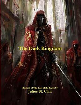 The Dark Kingdom (Book #2 of the Sage Saga) (English Edition) von [St. Clair, Julius]