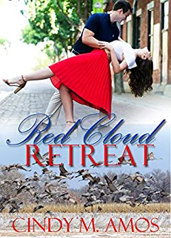 Red Cloud Retreat: Where a small lodge melds feisty opposition into sweet attraction by [Amos, Cindy M.]