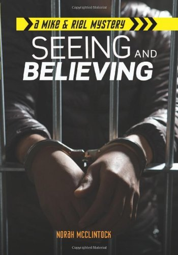 Seeing and Believing (Mike & Riel Mysteries) by Norah McClintock (2014-03-06)