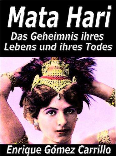 Mata Hari - Das Geheimnis ihres Lebens und ihres Todes